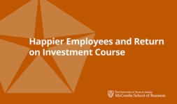 Happier Employees and Return-On-Investment Course