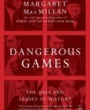 Hibbing Community College  Textbooks Dangerous Games (ISBN 0812979966) by Margaret MacMillan, Margaret MacMillan for Hibbing Community College  Students in Hibbing, MN